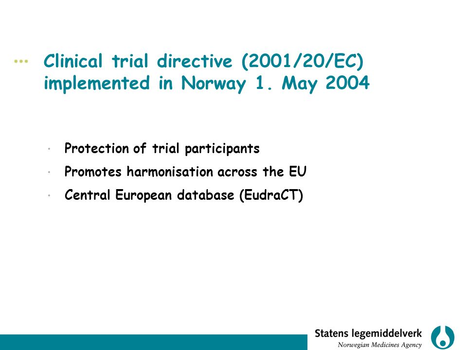 Clinical trial directive (2001/20/EC) implemented in Norway 1.