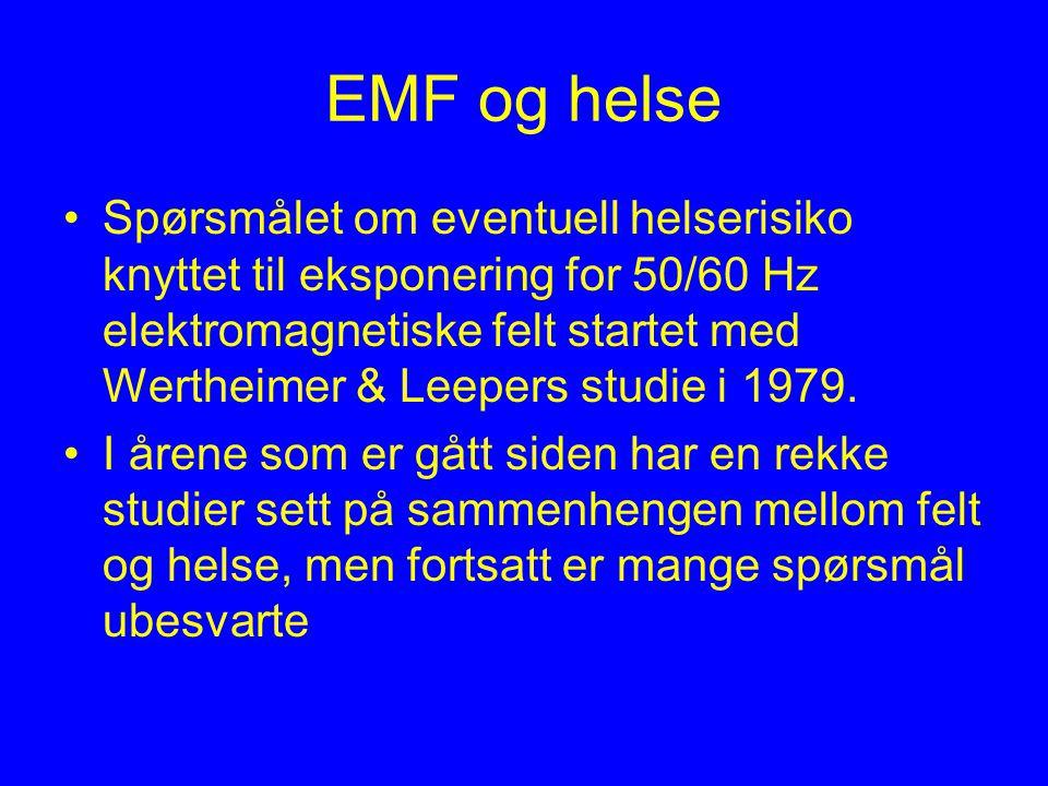 EMF og helse Spørsmålet om eventuell helserisiko knyttet til eksponering for 50/60 Hz elektromagnetiske felt startet med Wertheimer & Leepers studie i