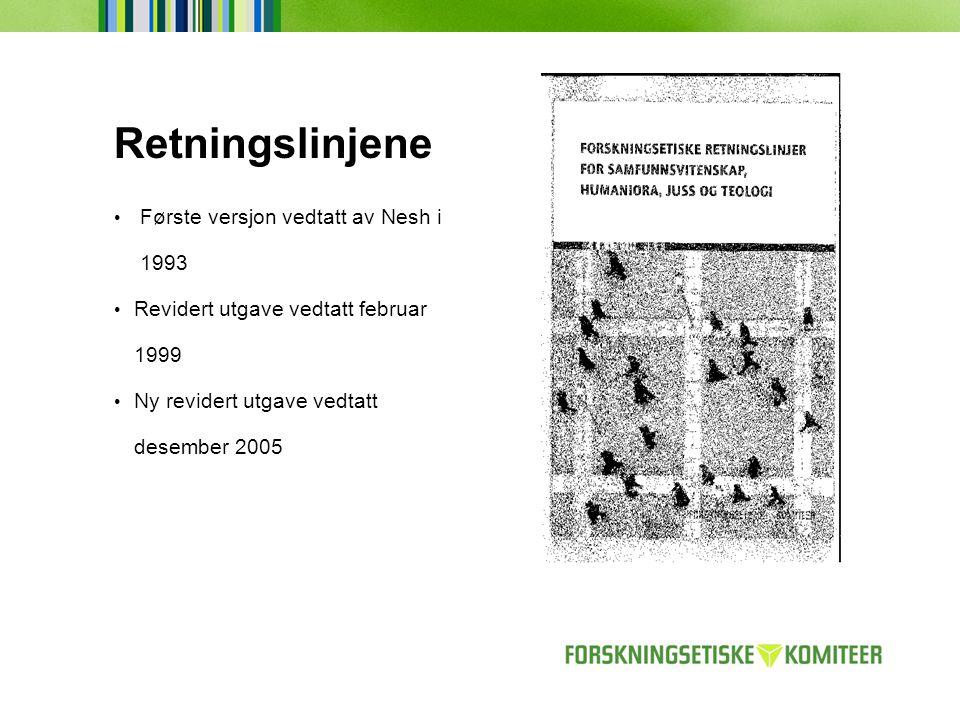 Retningslinjene Første versjon vedtatt av Nesh i 1993 Revidert utgave vedtatt februar 1999 Ny revidert utgave vedtatt desember 2005