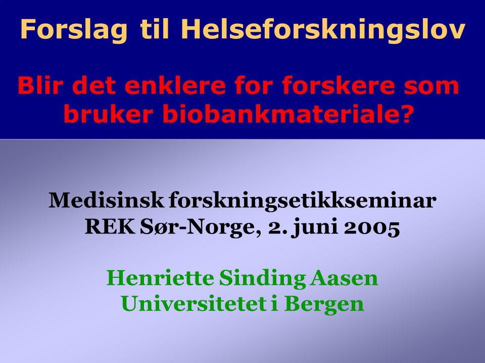 Forslag til Helseforskningslov Blir det enklere for forskere som bruker biobankmateriale.
