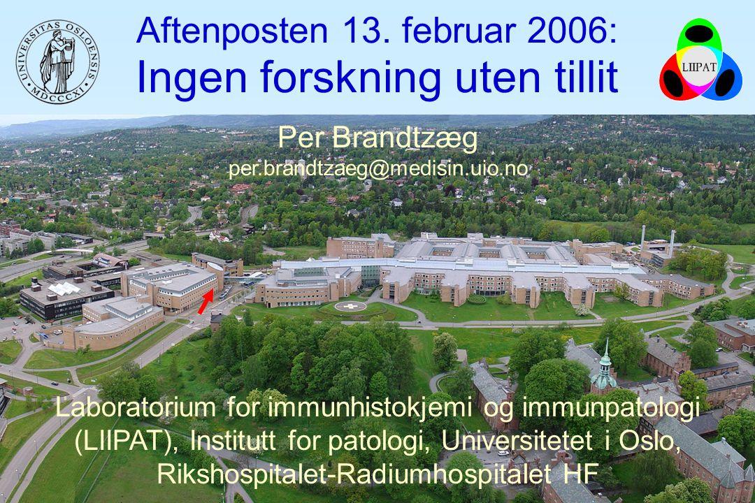 Laboratorium for immunhistokjemi og immunpatologi (LIIPAT), Institutt for patologi, Universitetet i Oslo, Rikshospitalet-Radiumhospitalet HF Aftenpost