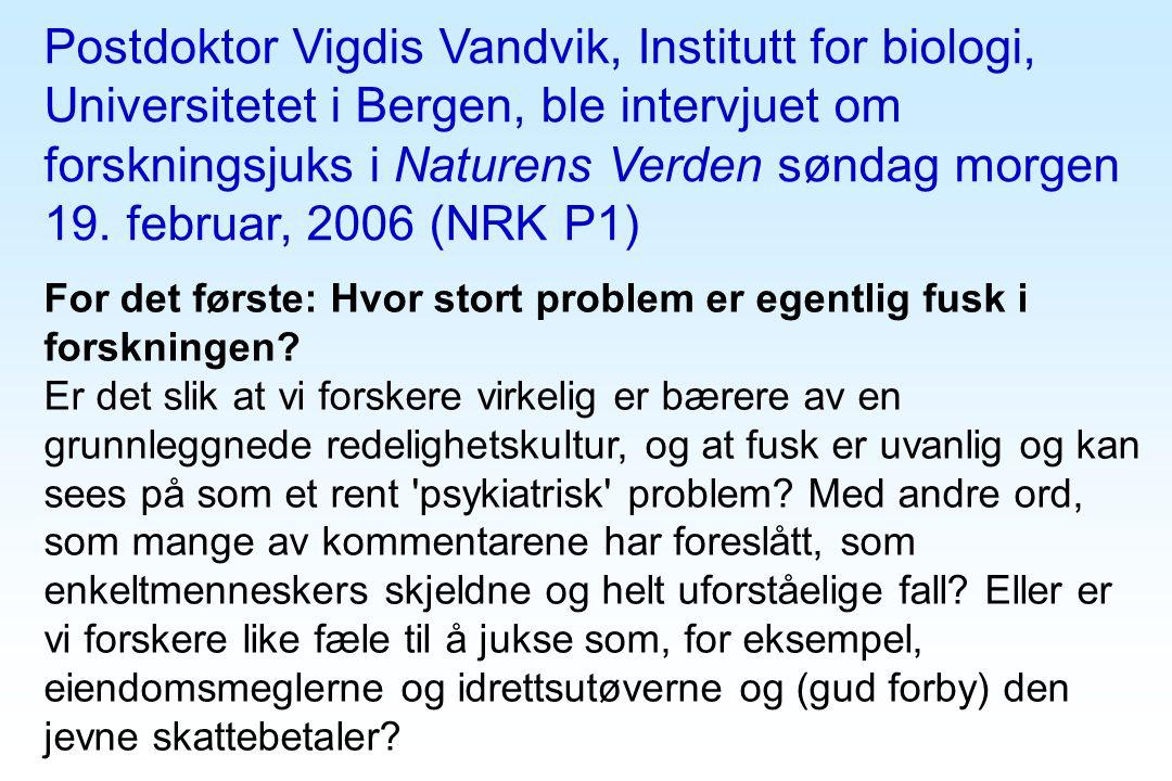 Postdoktor Vigdis Vandvik, Institutt for biologi, Universitetet i Bergen, ble intervjuet om forskningsjuks i Naturens Verden søndag morgen 19. februar