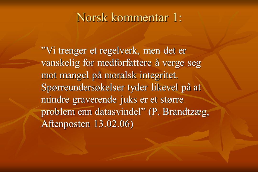 """Norsk kommentar 1: """"Vi trenger et regelverk, men det er vanskelig for medforfattere å verge seg mot mangel på moralsk integritet. Spørreundersøkelser"""