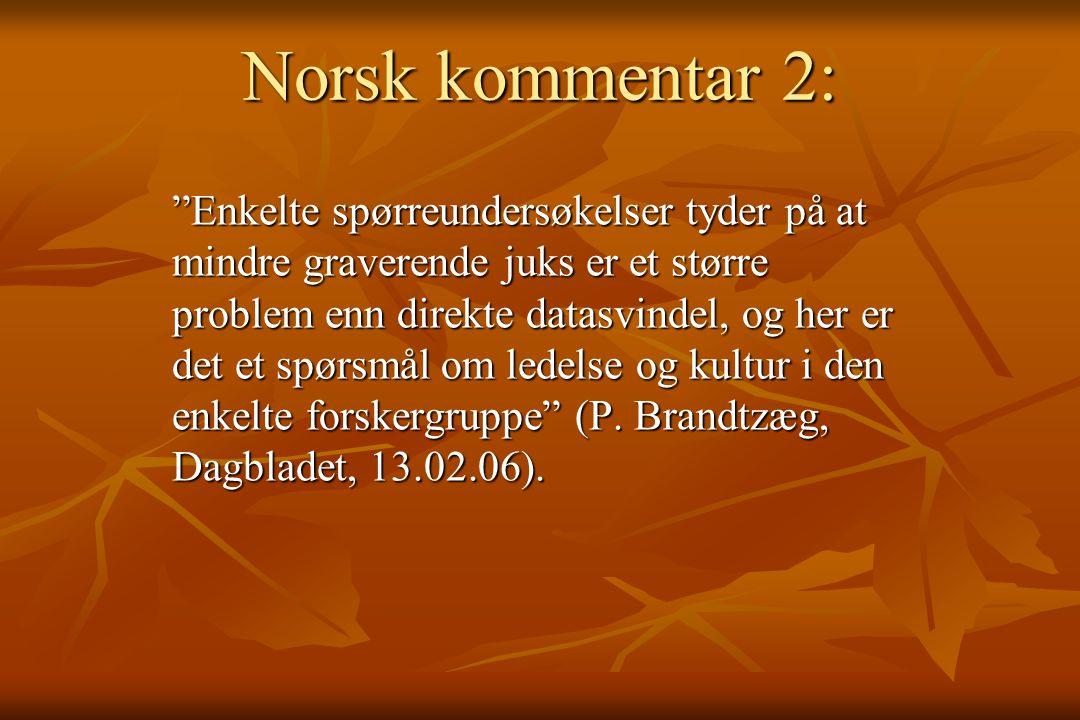 """Norsk kommentar 2: """"Enkelte spørreundersøkelser tyder på at mindre graverende juks er et større problem enn direkte datasvindel, og her er det et spør"""
