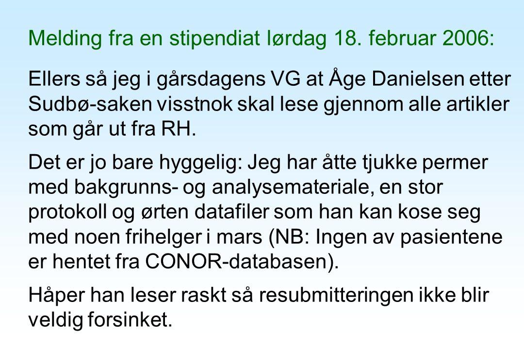 Ellers så jeg i gårsdagens VG at Åge Danielsen etter Sudbø-saken visstnok skal lese gjennom alle artikler som går ut fra RH. Det er jo bare hyggelig: