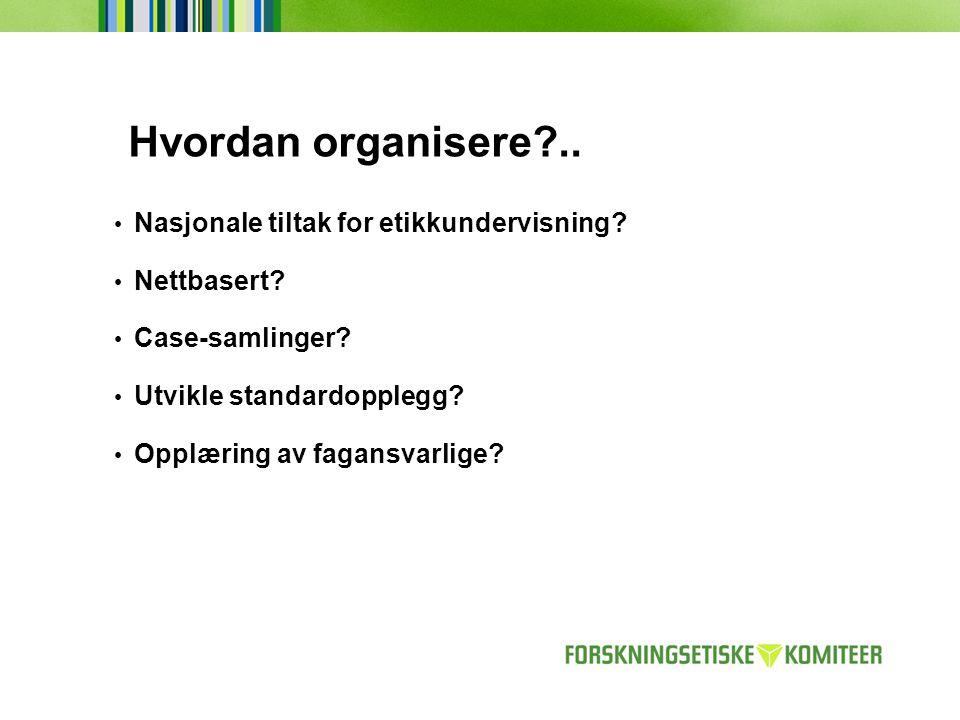 Hvordan organisere .. Nasjonale tiltak for etikkundervisning.