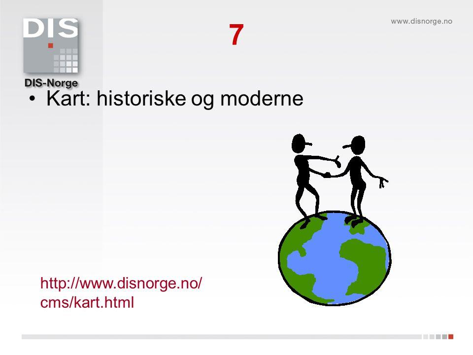 7 Kart: historiske og moderne http://www.disnorge.no/ cms/kart.html