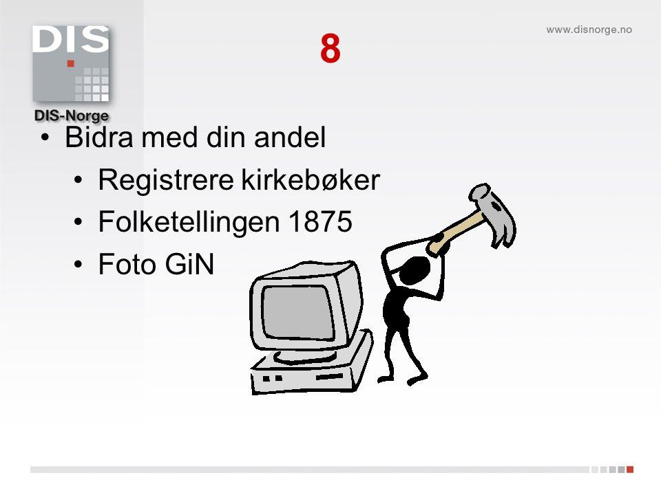 8 Bidra med din andel Registrere kirkebøker Folketellingen 1875 Foto GiN