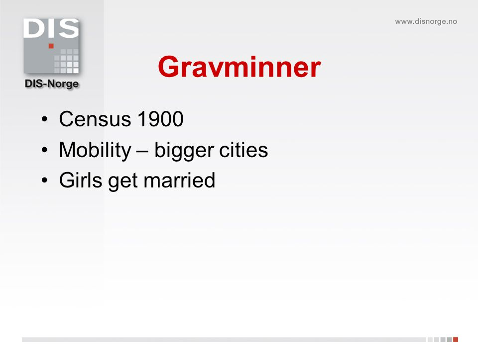 Gravminner Census 1900 Mobility – bigger cities Girls get married