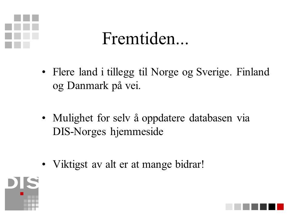 Fremtiden...Flere land i tillegg til Norge og Sverige.