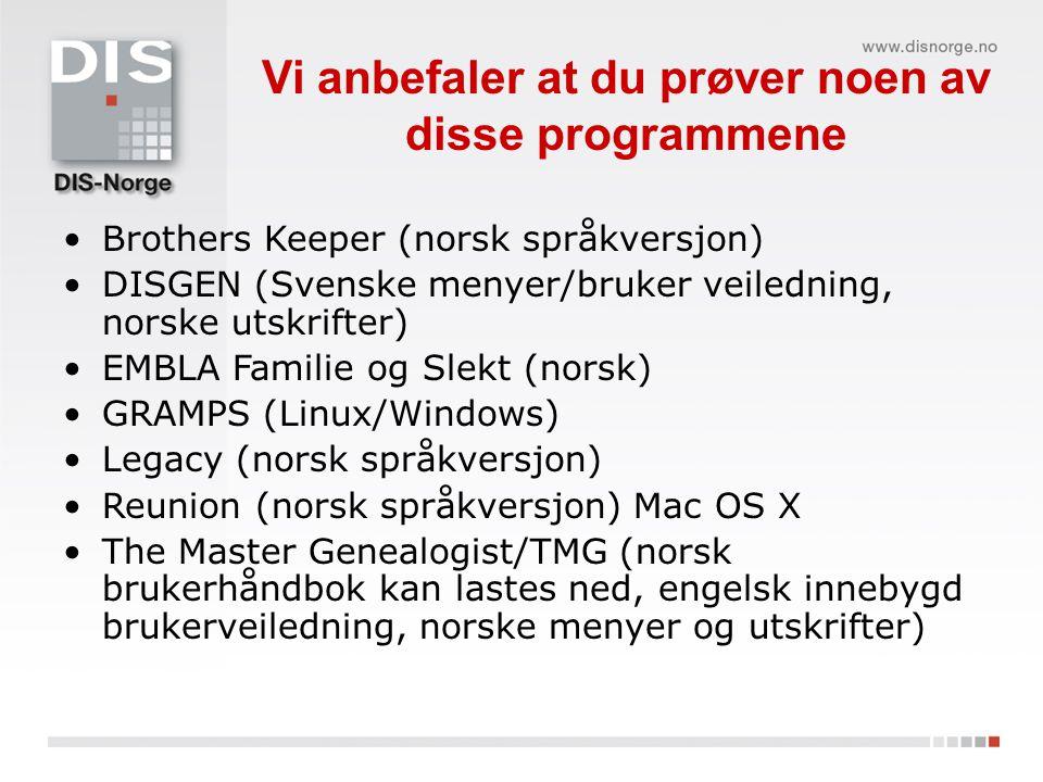 Disse programmene bør du unngå Familiearkiv (norsk) Heredis (fransk/engelsk) Win Family (norsk)