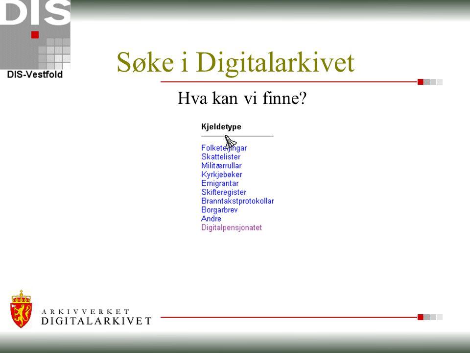 Søke i Digitalarkivet Hva kan vi finne?