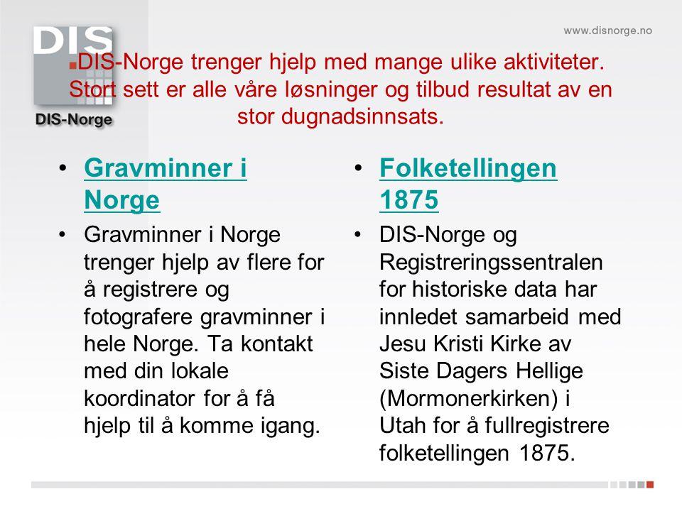 DIS-Norge trenger hjelp med mange ulike aktiviteter.