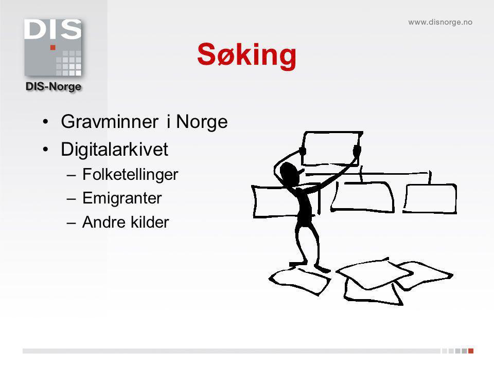 Søking Gravminner i Norge Digitalarkivet –Folketellinger –Emigranter –Andre kilder