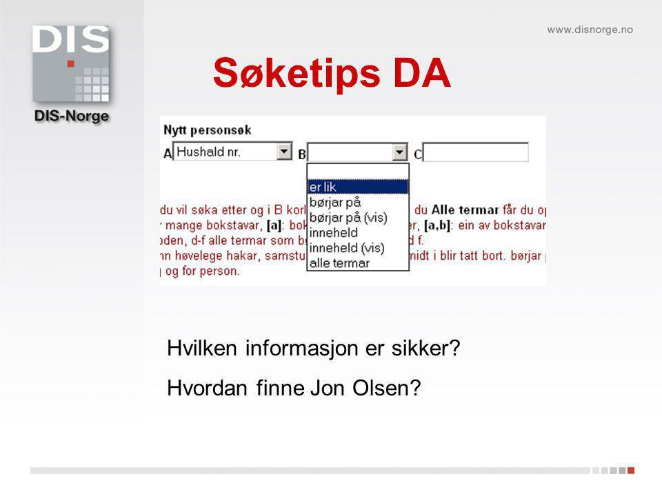 Søketips DA Hvilken informasjon er sikker? Hvordan finne Jon Olsen?