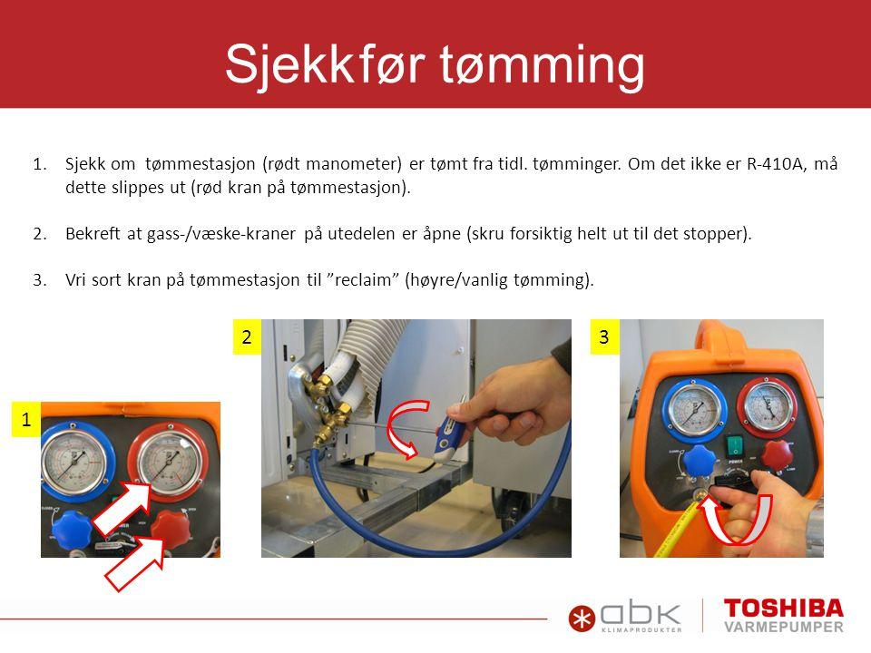 1.Sjekk om tømmestasjon (rødt manometer) er tømt fra tidl. tømminger. Om det ikke er R-410A, må dette slippes ut (rød kran på tømmestasjon). 2.Bekreft