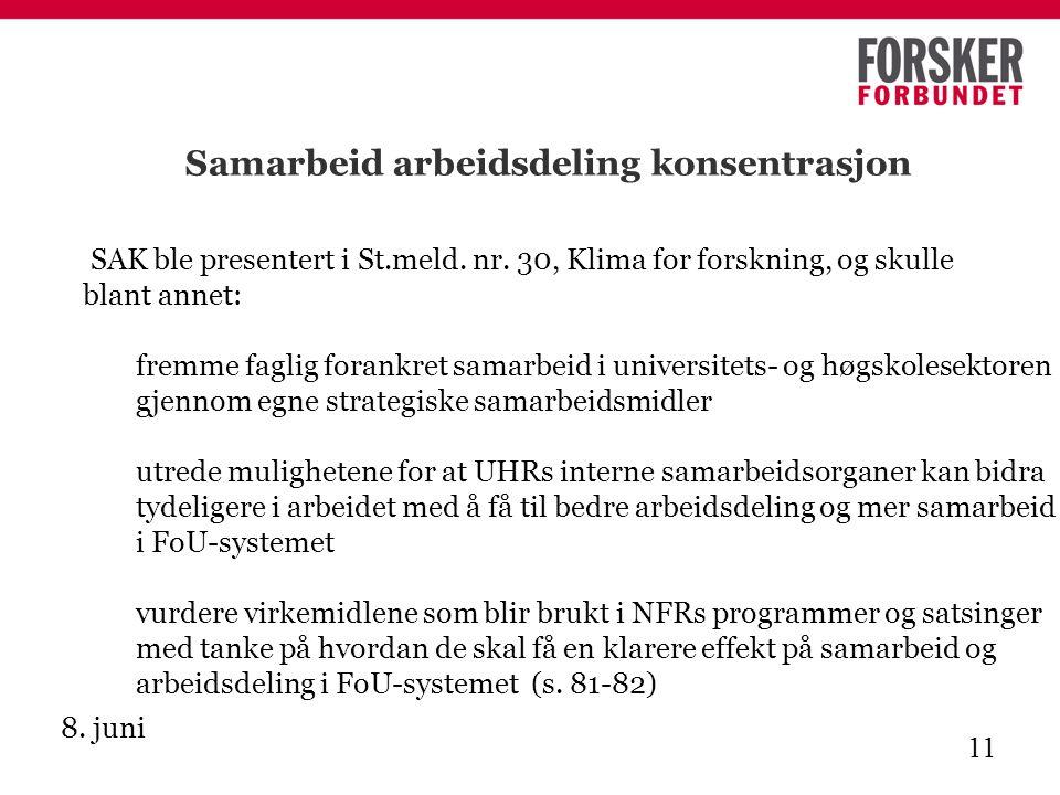 8. juni 11 Samarbeid arbeidsdeling konsentrasjon SAK ble presentert i St.meld.