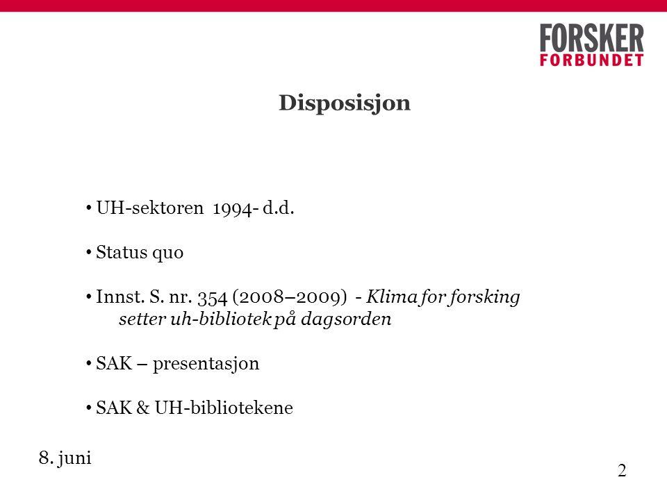 8. juni 2 Disposisjon UH-sektoren 1994- d.d. Status quo Innst.