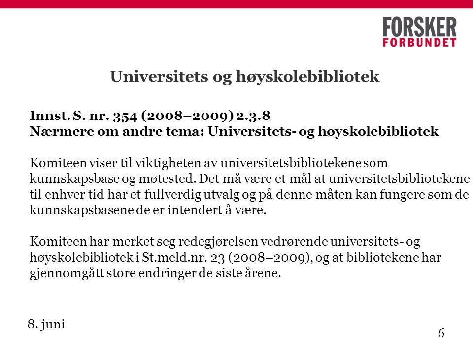 8. juni 6 Universitets og høyskolebibliotek Innst.