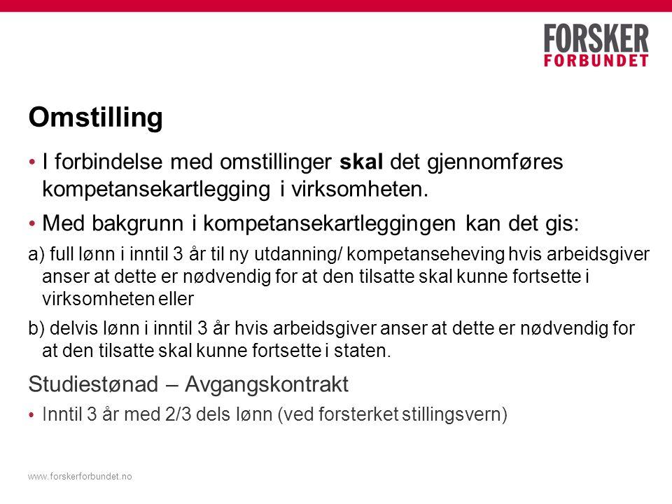 www.forskerforbundet.no Omstilling I forbindelse med omstillinger skal det gjennomføres kompetansekartlegging i virksomheten. Med bakgrunn i kompetans