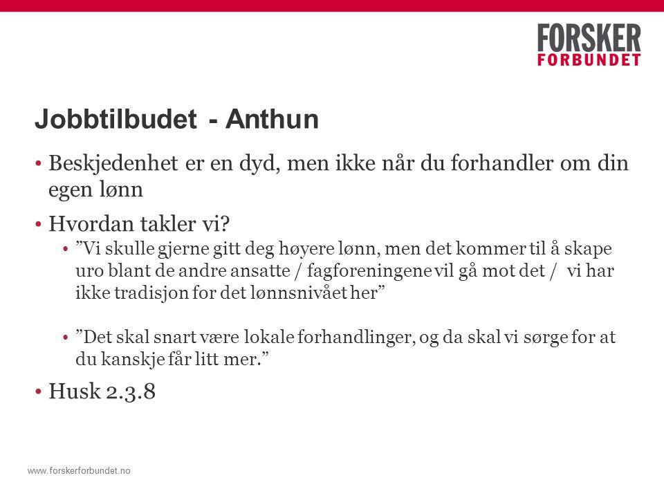 """www.forskerforbundet.no Jobbtilbudet - Anthun Beskjedenhet er en dyd, men ikke når du forhandler om din egen lønn Hvordan takler vi? """"Vi skulle gjerne"""