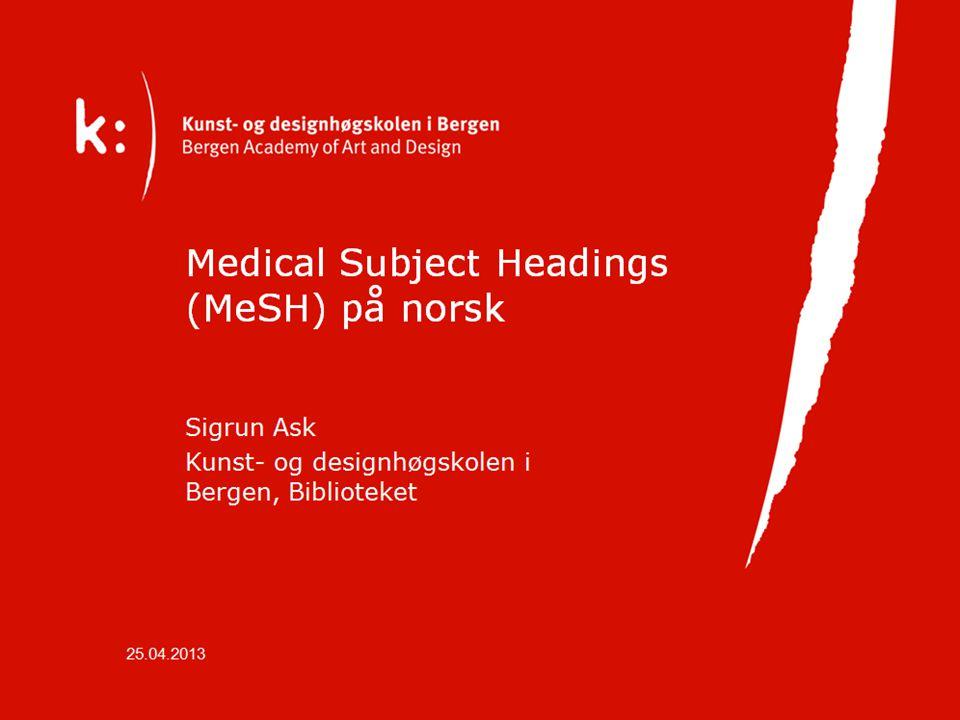 I Norge kommer helsenorge.no for fullt. Har de tenkt å bruke MeSH?