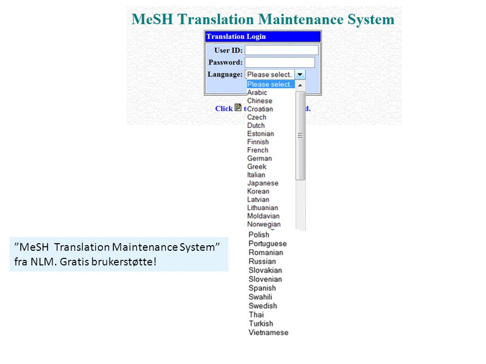 """MeSH Translation Maintenance System"" fra NLM. Gratis brukerstøtte!"