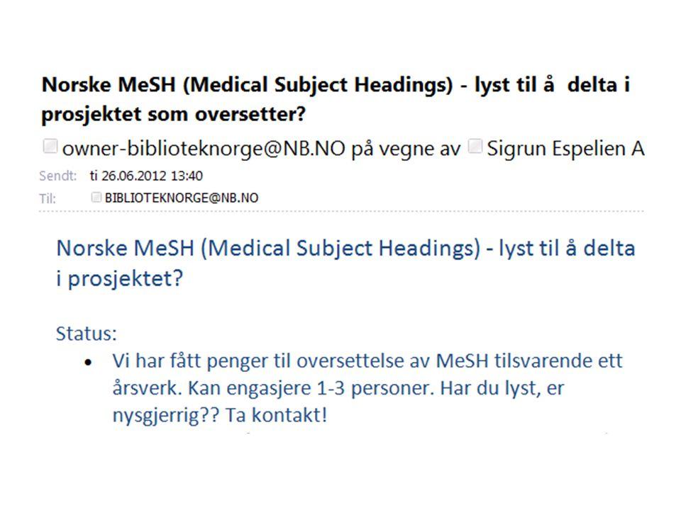 Ekspert korrigerer, og manus sendes til Helsebiblioteket som legger inn oversettelsen i MeSH oversettelsesverktøy