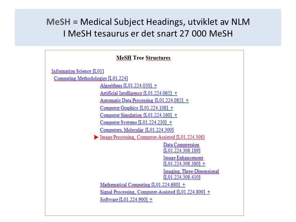 Indre struktur : Hver MeSH kan ha opptil flere Entry terms (henvisninger) Hver MeSH har en unik ID