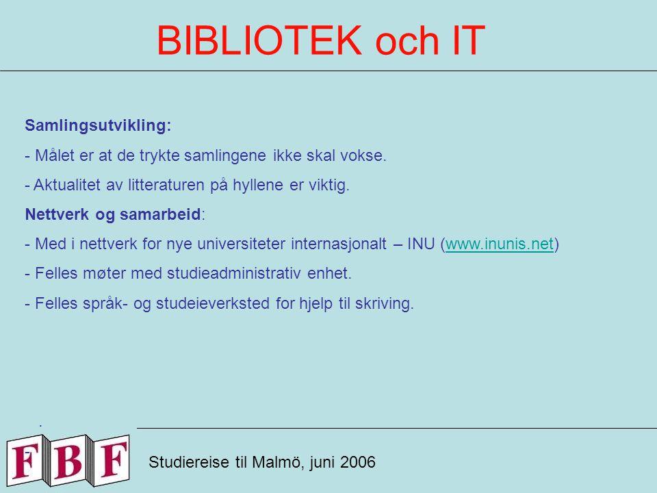 BIBLIOTEK och IT Studiereise i Malmö, juni 2006 Fra BITs help-desk og informasjon.