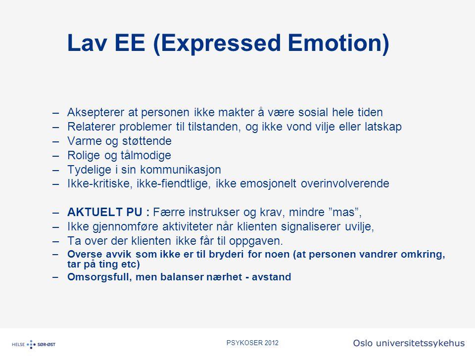 Lav EE (Expressed Emotion) –Aksepterer at personen ikke makter å være sosial hele tiden –Relaterer problemer til tilstanden, og ikke vond vilje eller