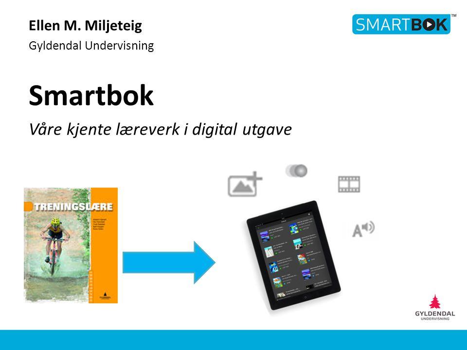 Ellen M. Miljeteig Gyldendal Undervisning Smartbok Våre kjente læreverk i digital utgave
