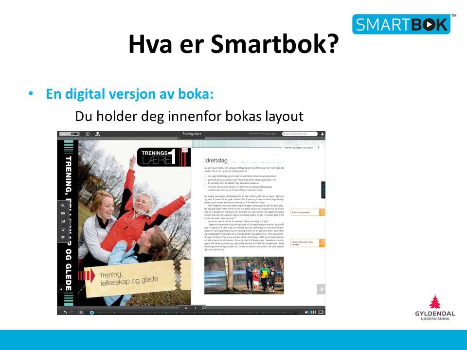 Hva er Smartbok? En digital versjon av boka: Du holder deg innenfor bokas layout