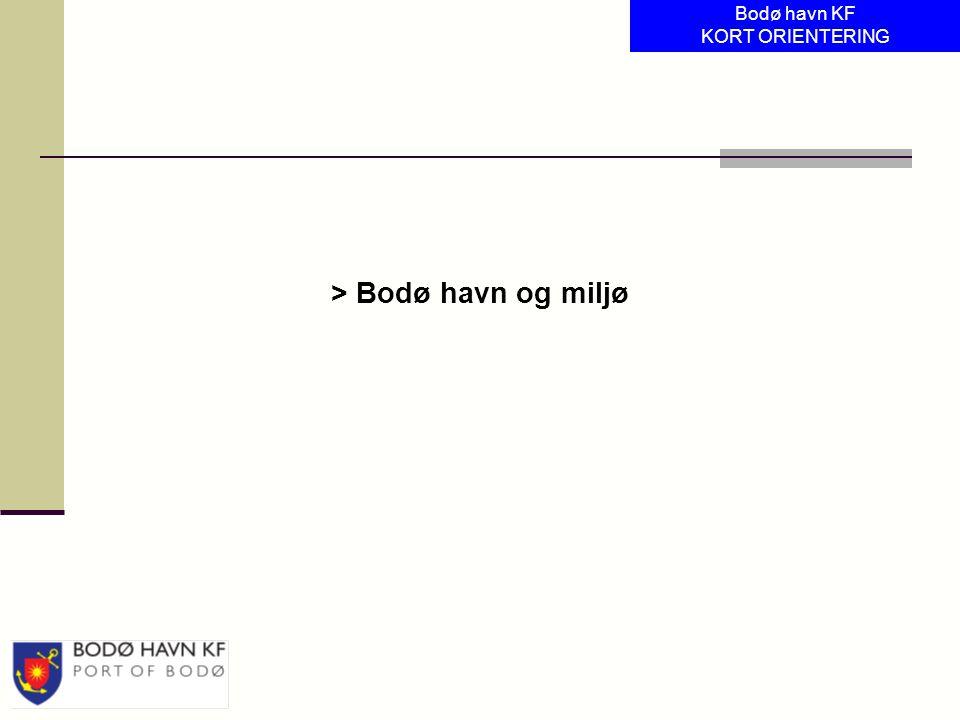 > Bodø havn og miljø Bodø havn KF KORT ORIENTERING