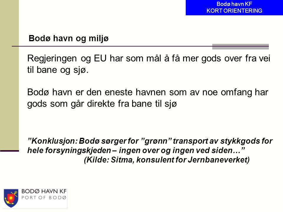 """Bodø havn og miljø Bodø havn KF KORT ORIENTERING """"Konklusjon: Bodø sørger for """"grønn"""" transport av stykkgods for hele forsyningskjeden – ingen over og"""