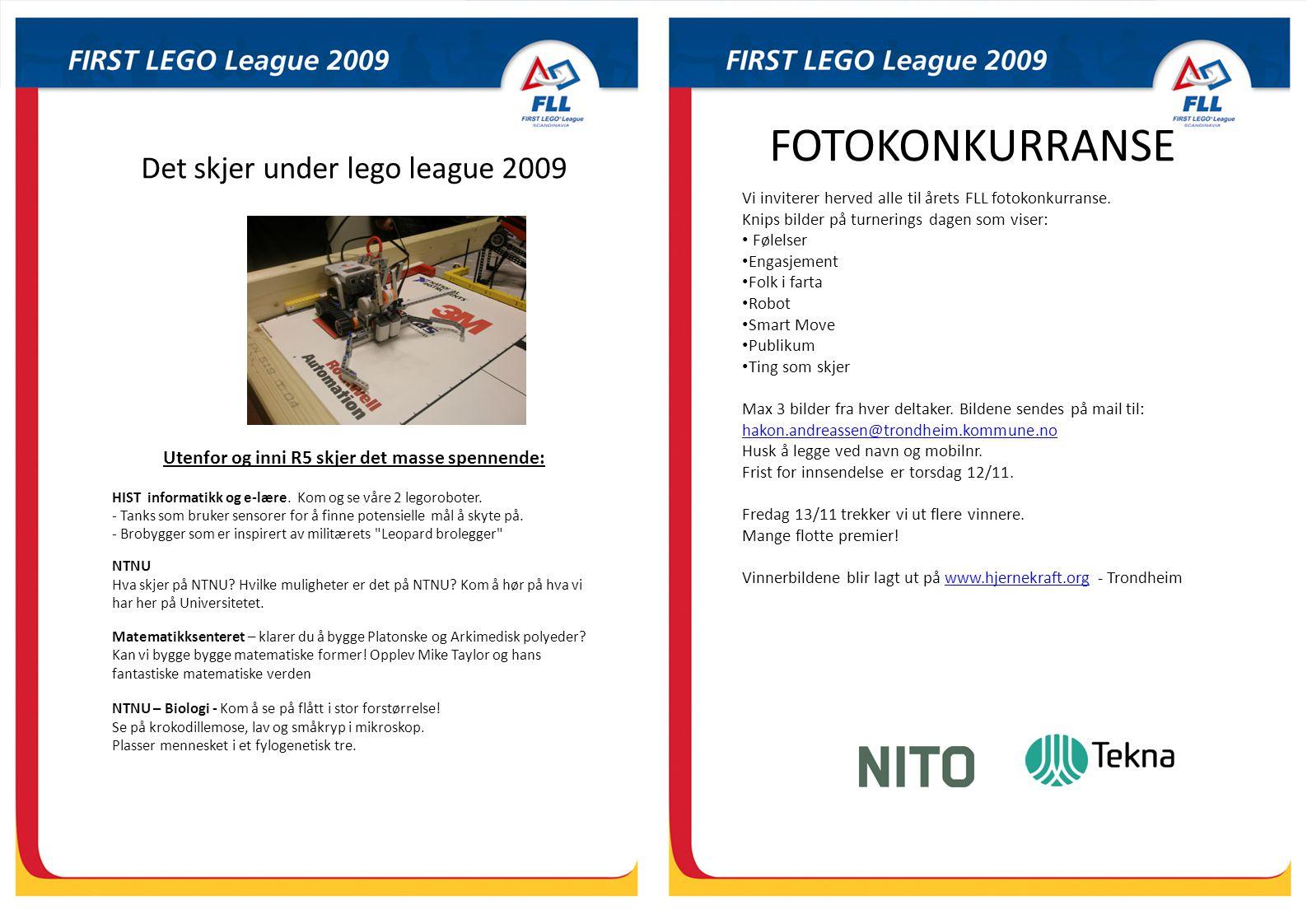 FOTOKONKURRANSE NTNU Hva skjer på NTNU? Hvilke muligheter er det på NTNU? Kom å hør på hva vi har her på Universitetet. Det skjer under lego league 20