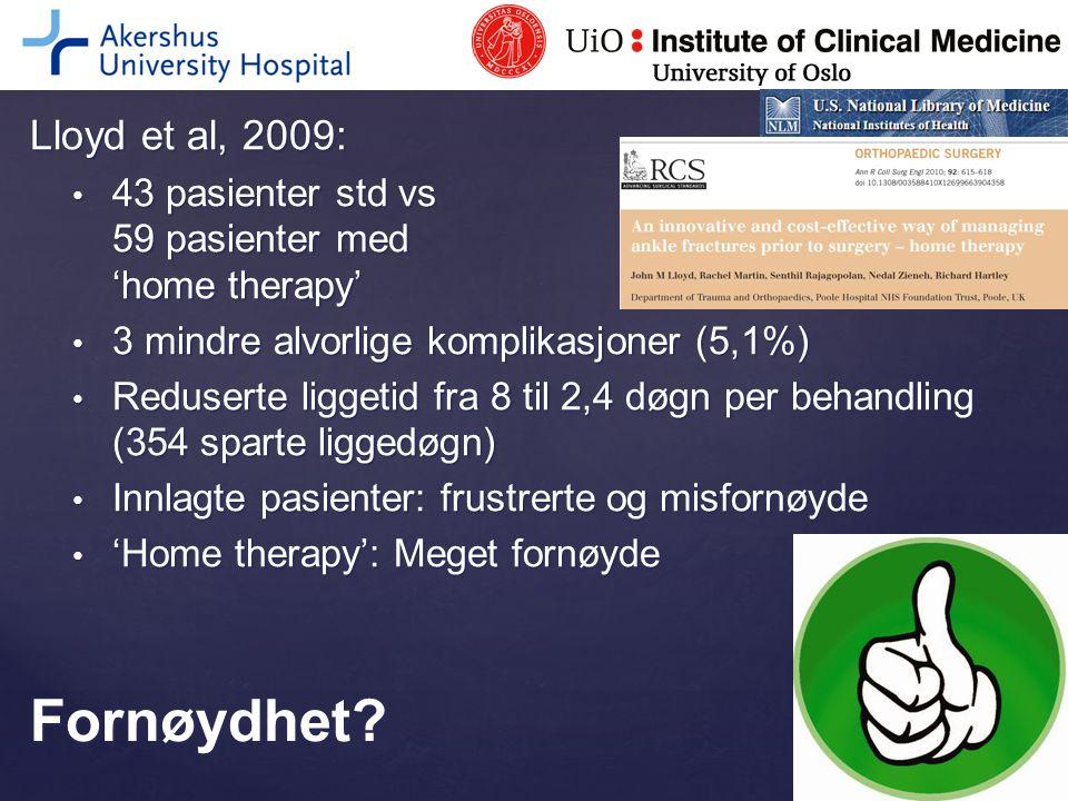 Lloyd et al, 2009: 43 pasienter std vs 59 pasienter med 'home therapy' 43 pasienter std vs 59 pasienter med 'home therapy' 3 mindre alvorlige komplika