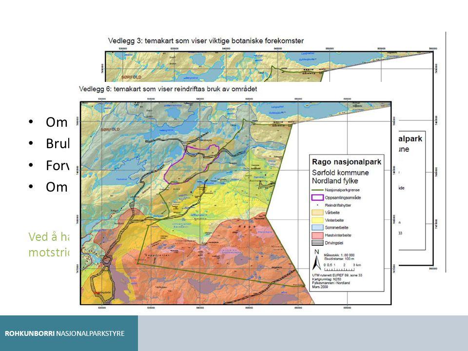 Temakart i planen Områder med spesielt sårbare naturverdier/verneverdier Brukerinteresser (turisthytter, kulturminner, reindrift m.m.) Forvaltningssti