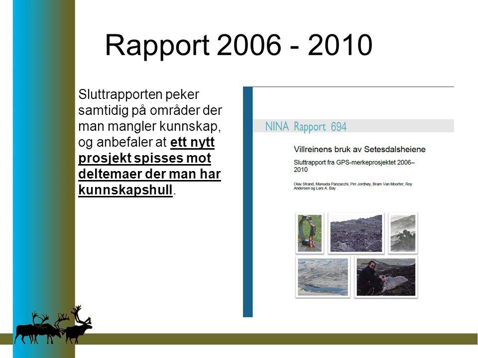 Rapport 2006 - 2010 Sluttrapporten peker samtidig på områder der man mangler kunnskap, og anbefaler at ett nytt prosjekt spisses mot deltemaer der man