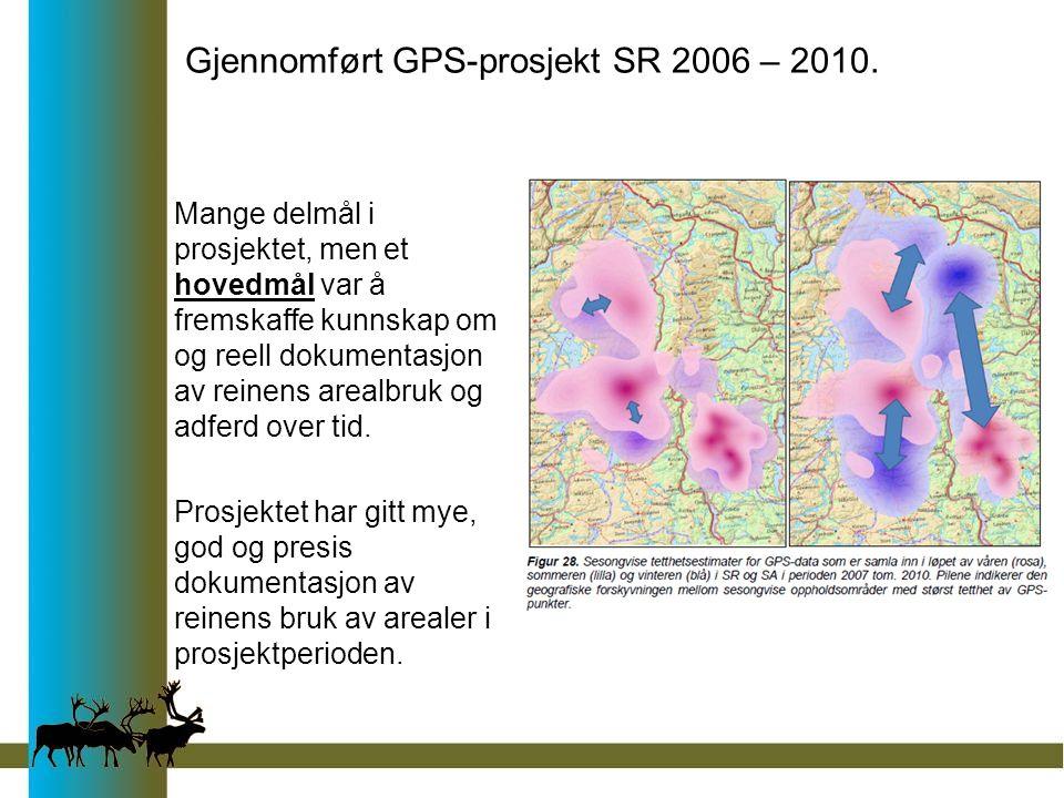 Gjennomført GPS-prosjekt SR 2006 – 2010. Mange delmål i prosjektet, men et hovedmål var å fremskaffe kunnskap om og reell dokumentasjon av reinens are