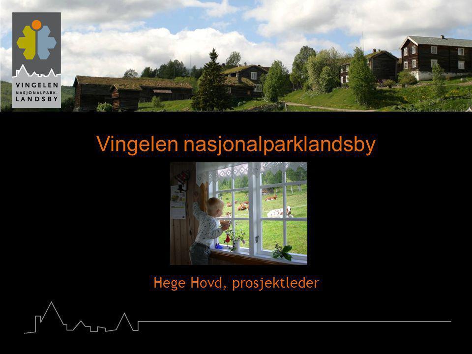 Vingelen nasjonalparklandsby Hege Hovd, prosjektleder