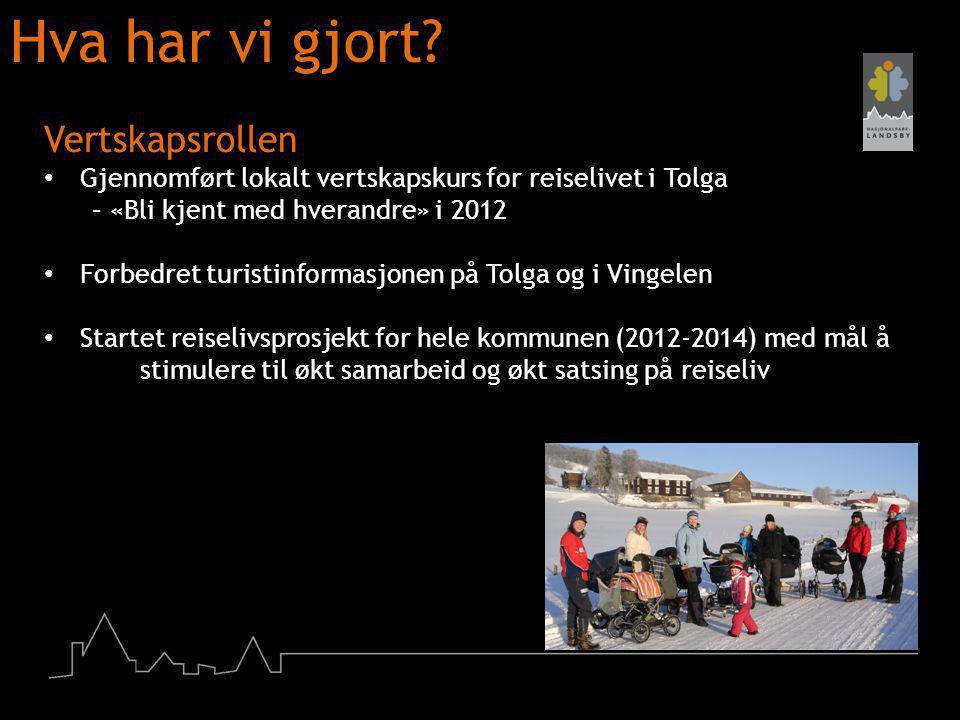 Hva har vi gjort? Vertskapsrollen Gjennomført lokalt vertskapskurs for reiselivet i Tolga – «Bli kjent med hverandre» i 2012 Forbedret turistinformasj