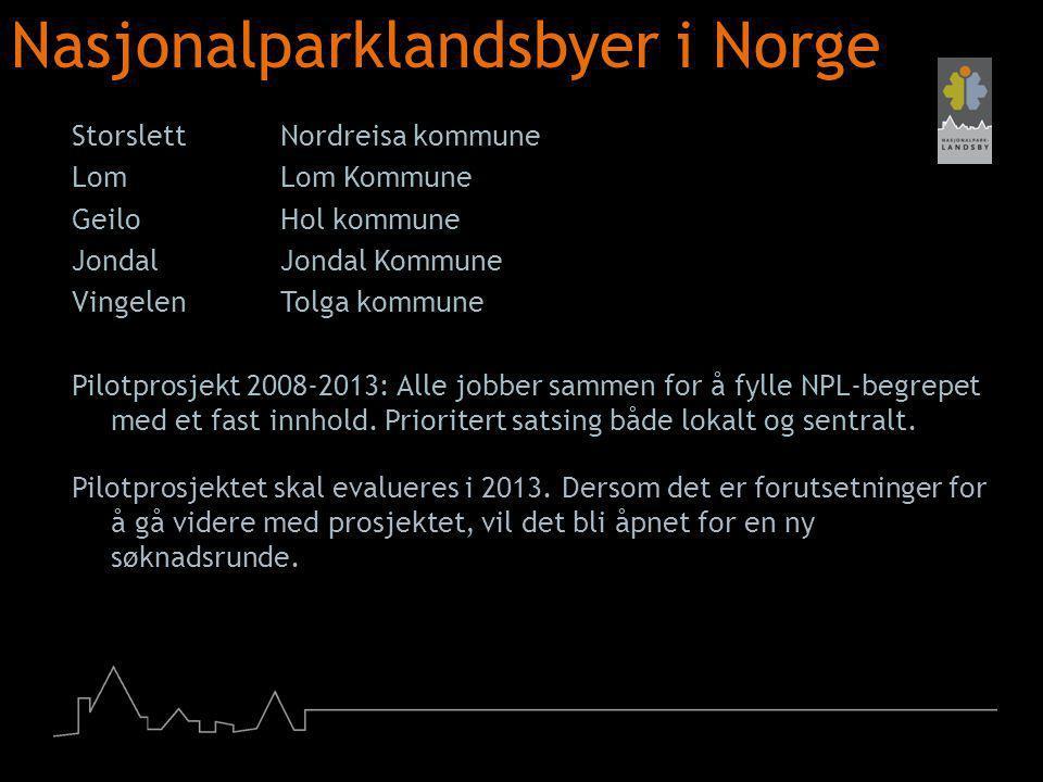 Nasjonalparklandsbyer i Norge StorslettNordreisa kommune LomLom Kommune Geilo Hol kommune JondalJondal Kommune VingelenTolga kommune Pilotprosjekt 200