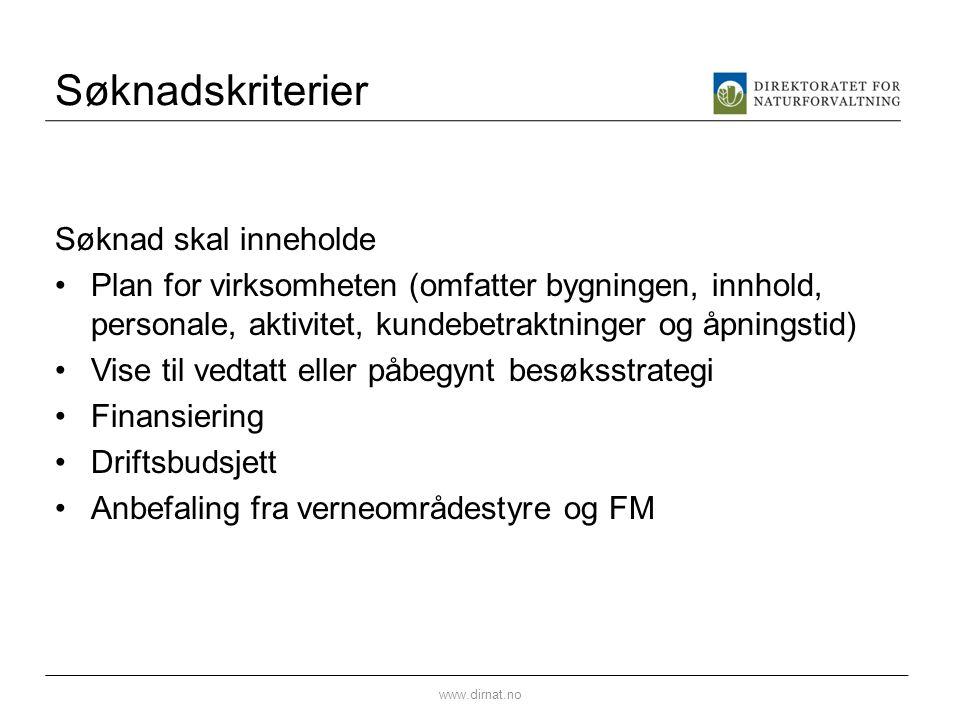 Søknadskriterier Søknad skal inneholde Plan for virksomheten (omfatter bygningen, innhold, personale, aktivitet, kundebetraktninger og åpningstid) Vis