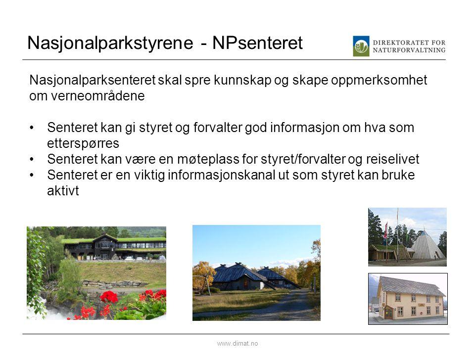 Nasjonalparkstyrene - NPsenteret www.dirnat.no Nasjonalparksenteret skal spre kunnskap og skape oppmerksomhet om verneområdene Senteret kan gi styret