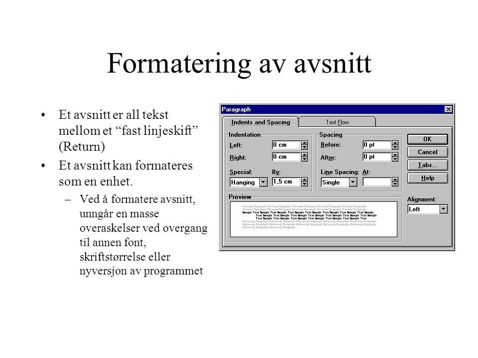 """Formatering av avsnitt Et avsnitt er all tekst mellom et """"fast linjeskift"""" (Return) Et avsnitt kan formateres som en enhet. –Ved å formatere avsnitt,"""