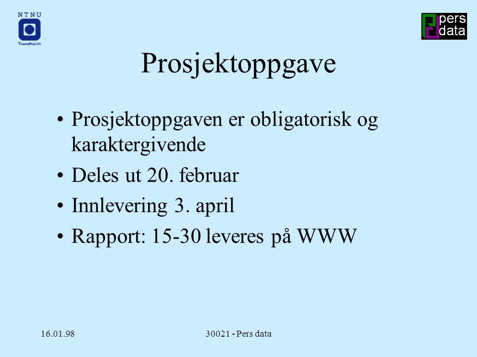 16.01.9830021 - Pers data Læremateriell Pensum: Overheads blir lagt tilgjengelig på datasalene.