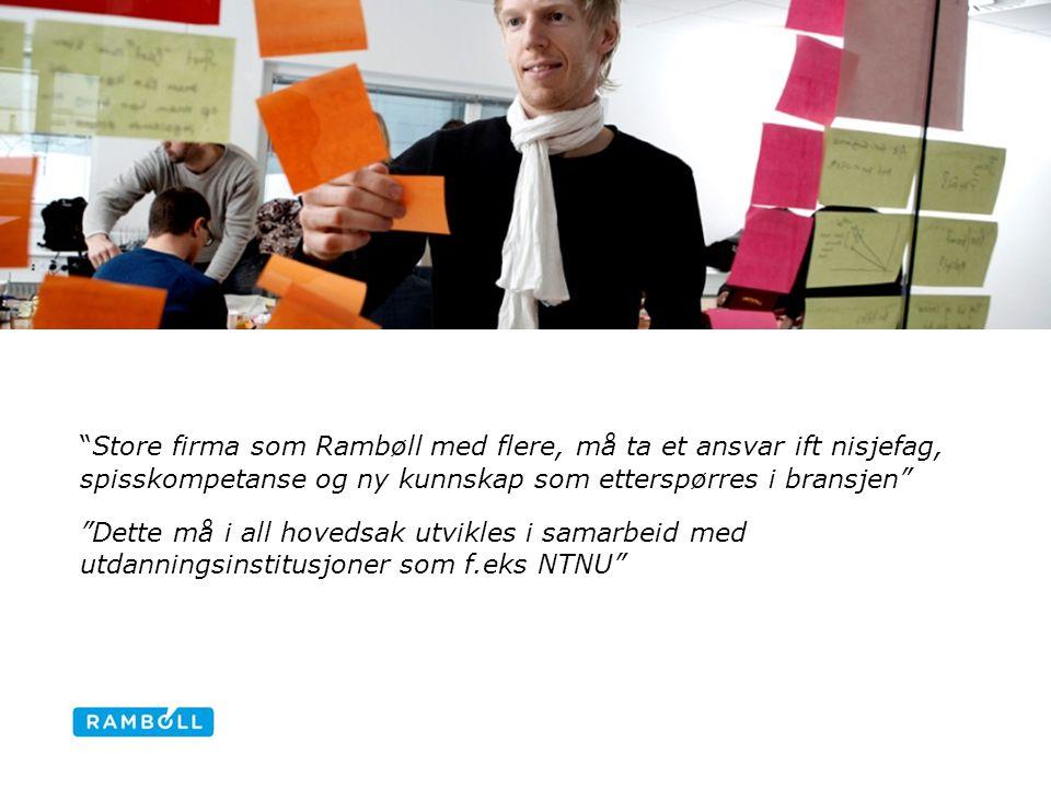 RAMBØLL - NTNU Interaksjon forskning og praktisk arbeid i begge retninger NTNU får tilført ressurser gjennom avtalen, og Rambøll kan også være en test-arena for FoU-prosjekter Cross border muligheter gjennom Rambølls Nordiske dimensjon – Universiteter i andre Nordiske land ( er i gang) Content slide, two columns with image