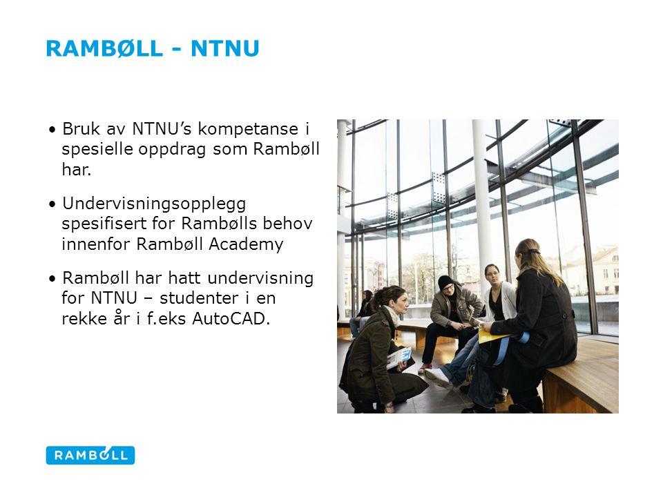 RAMBØLL - NTNU Bruk av NTNU's kompetanse i spesielle oppdrag som Rambøll har. Undervisningsopplegg spesifisert for Rambølls behov innenfor Rambøll Aca