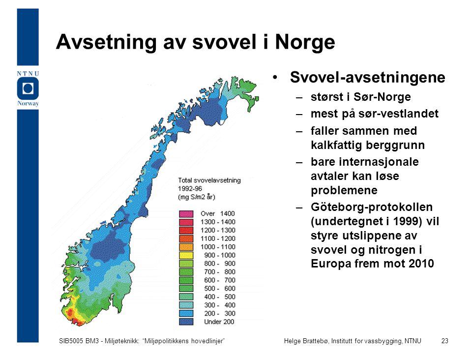 """SIB5005 BM3 - Miljøteknikk: """"Miljøpolitikkens hovedlinjer""""Helge Brattebø, Institutt for vassbygging, NTNU 23 Avsetning av svovel i Norge Svovel-avsetn"""